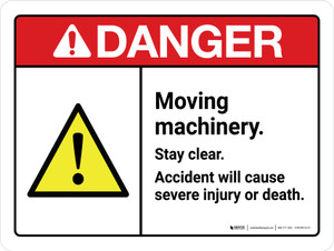 Danger: ANSI Moving Machinery Stay Clear Accident Will Cause Severe Injury Landscape - Wall Sign