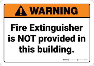Warning: Fire Extinguisher Is Not Provided ANSI - Wall Sign