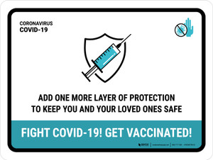 Add One More Layer Of Protection - Fight Covid-19! Get Vaccinated! Landscape - Wall Sign