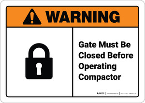 Warning: Gate Must Be Closed Before Operating Compactor ANSI - Wall Sign