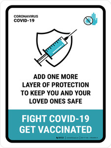 Add One More Layer Of Protection - Fight Covid-19, Get Vaccinated Portrait - Wall Sign