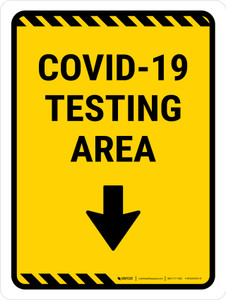 Covid-19 Testing Area Down Arrow Yellow Portrait - Wall Sign