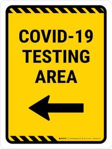 Covid-19 Testing Area Left Arrow Yellow Portrait - Wall Sign