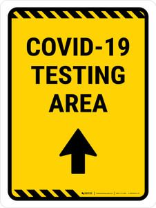 Covid-19 Testing Area Up Arrow Yellow Portrait - Wall Sign