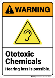 Warning: Ototoxic Chemicals Hearing Loss Possible ANSI - Wall Sign