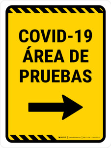 Covid-19 Testing Area Yellow Right Arrow Spanish Portrait - Wall Sign