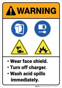 Warning: Wear Faceshield Turn Off Charger Wash Acid Spills ANSI - Wall Sign