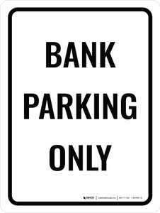 Bank Parking Only Portrait - Wall Sign
