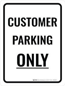 Customer Parking Only Portrait Portrait - Wall Sign