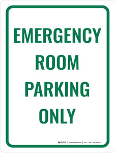 Emergency Room Parking Only Green Portrait - Wall Sign