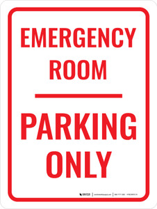 Emergency Room Parking Only Portrait - Wall Sign