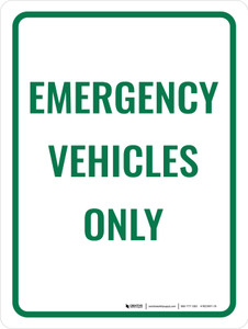 Emergency Vehicles Only Portrait - Wall Sign
