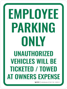 Employee Parking Only Unauthorized Vehicles Will Be Ticketed Portrait - Wall Sign