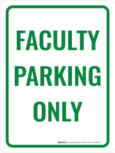 Faculty Parking Only Portrait - Wall Sign