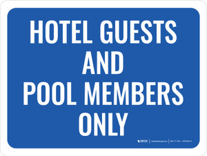 Hotel Guests & Pool Members Only Landscape - Wall Sign