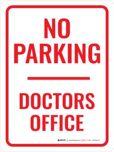 No Parking Doctors Office Portrait - Wall Sign