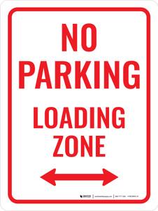 No Parking Loading Zone (Double Arrow) Portrait - Wall Sign