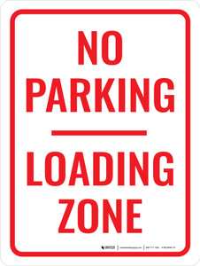 No Parking Loading Zone Portrait - Wall Sign
