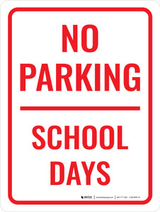 No Parking School Days Portrait - Wall Sign