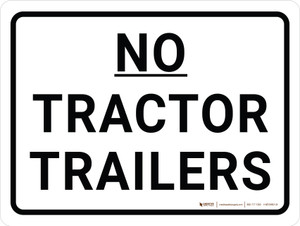 No Tractor Trailers Landscape - Wall Sign