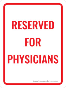 Reserved For Physician Sign Red Portrait - Wall Sign