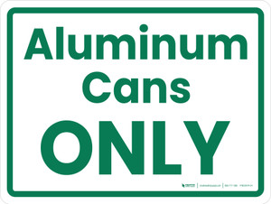 Aluminum Cans Only Green Landscape - Wall Sign