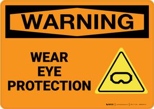 Warning: Wear Eye Protection - Wall Sign