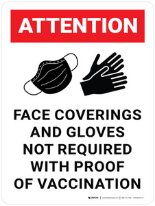 Attention: Face Coverings And Gloves Not Required With Proof Of Vaccination Portrait - Wall Sign