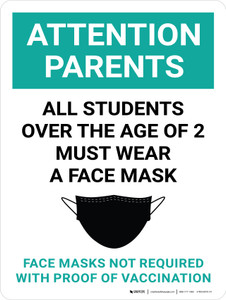 Attention Parents: All Students Over The Age Of 2 Must Wear A Face Mask - Face Masks Not Required With Proof Of Vaccination Portrait - Wall Sign