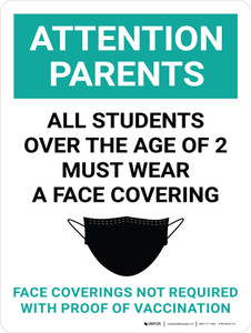 Attention Parents: All Students Over The Age Of Must Wear A Face Covering - Face Coverings Not Required With Proof Of Vaccination Portrait - Wall Sign