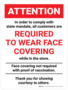 Attention: To Comply With State Mandate Customers Are Required To Wear Face Covering - Not Required With Proof Of Vaccination Portrait - Wall Sign