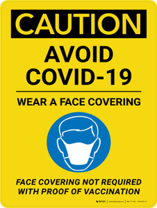 Caution: Avoid Covid-19 Wear Face Covering - Face Covering Not Required With Proof Of Vaccination Portrait - Wall Sign