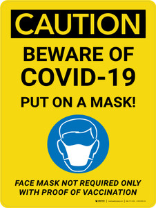 Caution: Beware Of Covid-19 Put On A Mask - Face Mask Not Required Only With Proof Of Vaccination Portrait - Wall Sign