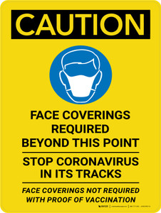 Caution: Face Coverings Required Beyond This Point - Face Coverings Not Required With Proof Of Vaccination with Icon Portrait - Wall Sign