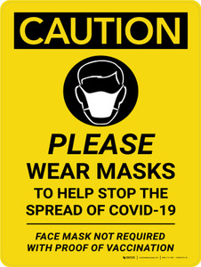 Caution: Please Wear Masks To Help Stop The Spread Of Covid - Mask Not Required With Proof Vaccination Portrait - Wall Sign