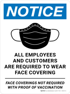 Notice: All Employees And Customers Are Required To Wear Face Covering Face Coverings Not Required With Proof Of Vaccination Portrait - Wall Sign