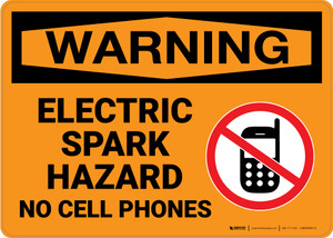 Warning: Electric Spark Hazard No Cell Phones - Wall Sign