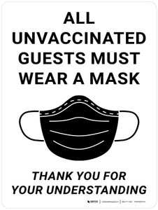 All Unvaccinated Guests Must Wear A Mask - Thank You For Understanding with Mask Icon Portrait - Wall Sign