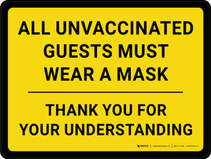 All Unvaccinated Guests Must Wear A Mask - Thank You For Understanding Yellow Landscape - Wall Sign