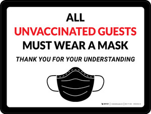 All Unvaccinated Guests Must Wear A Mask - Thank You For Understanding with Mask Icon Landscape - Wall Sign