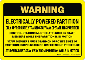 Warning: Electric Powered Partition Yellow - Wall Sign