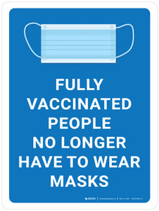 Fully Vaccinated People No Longer Have To Wear Masks with Icon Blue Portrait - Wall Sign