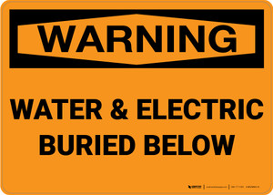 Warning: Water And Electric Buried Below - Wall Sign