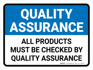 Quality Assurance: all products must be checked Landscape - Wall Sign