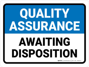 Quality Assurance: Awaiting Disposition Landscape - Wall Sign