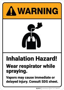 Warning: Inhalation Hazard Wear Respirator While Spraying - Wall Sign
