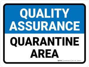 Quality Assurance: Quarantine Area Landscape - Wall Sign
