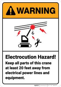 Warning: Electrocution Hazard Keep All Parts Of Crane 20 Feet Away - Wall Sign