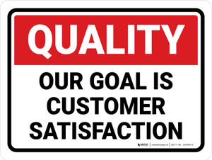 Quality: Our Goal Is Customer Satisfaction Landscape - Wall Sign