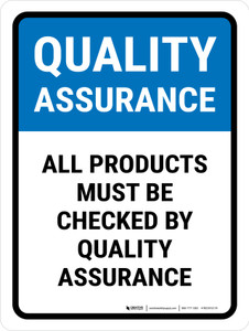 Quality Assurance: all products must be checked Portrait - Wall Sign